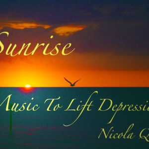 Sunrise: Music to Lift Depression by Nicola Quinn